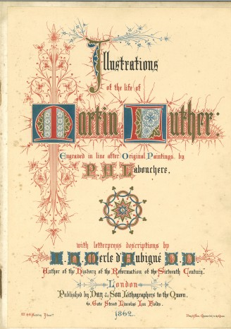 Title page, Illustrations of the life of Martin Luther, original paintings by P.A. LaBouchère, text by J.H. Merle d'Aubigné, BR 327.M47 1862