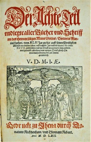 Martin Luther, Frontispiece from Aller Bucher und Schrifften des Thewren und seligen mans Gottes (Luther's Werke, Jena edition), BR 330 .A2 1562 Vol.8