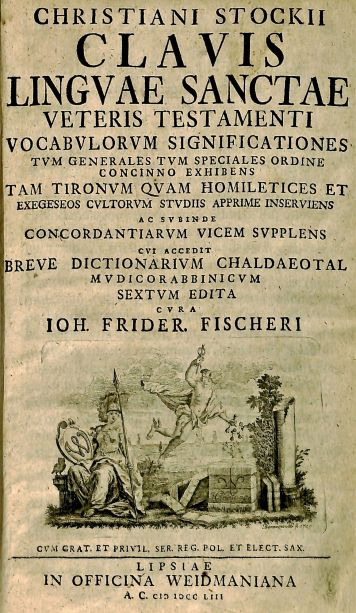 Title page, Christian Stock's Clavis linguae sanctae Veteris Testamenti vocabulorum significationes, PJ 4831 .S7 1753
